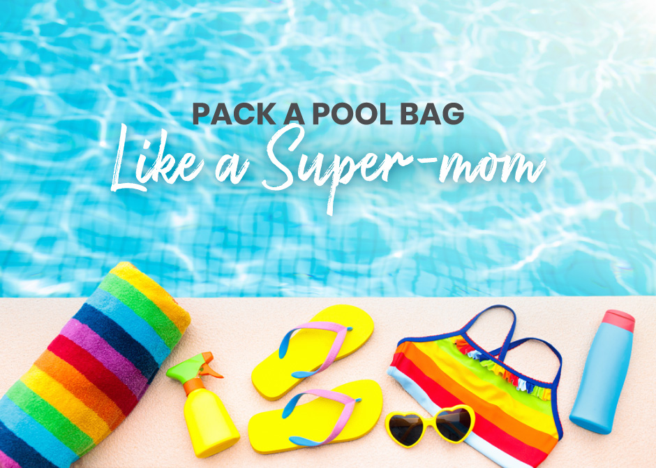 Pack a pool bag like a super-mom