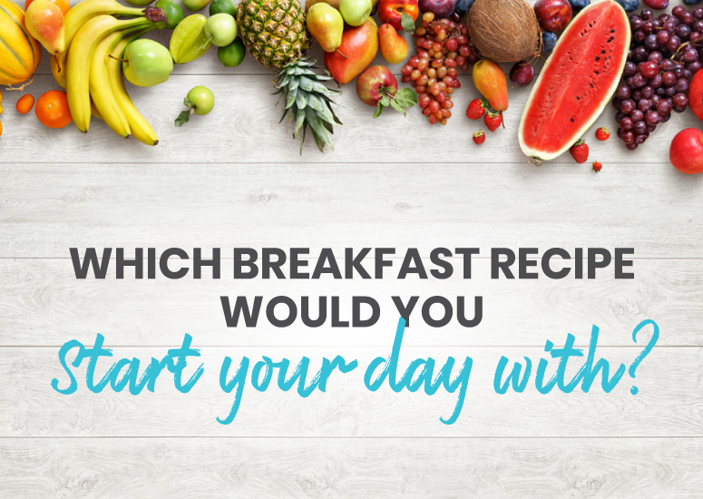 Which breakfast recipe would you start your day with?