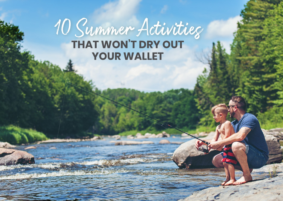 10 Summer Activities that Won't Dry Out Your Wallet